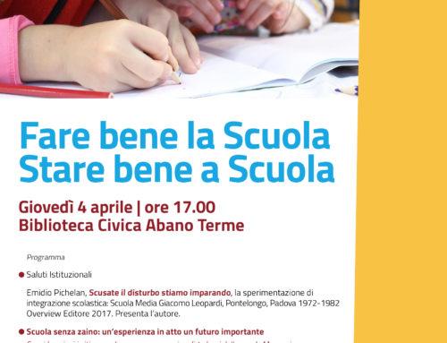 4 aprile, Abano Terme: Fare Bene la Scuola, Stare bene a scuola