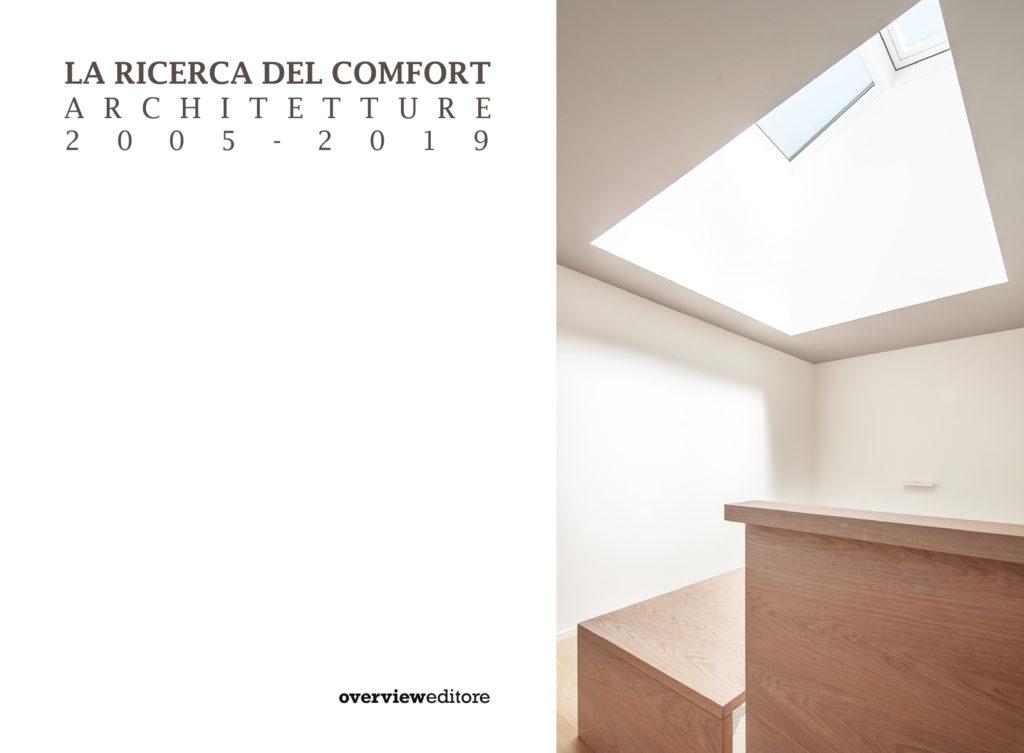 La ricerca del comfort. Architetture 2005-2019