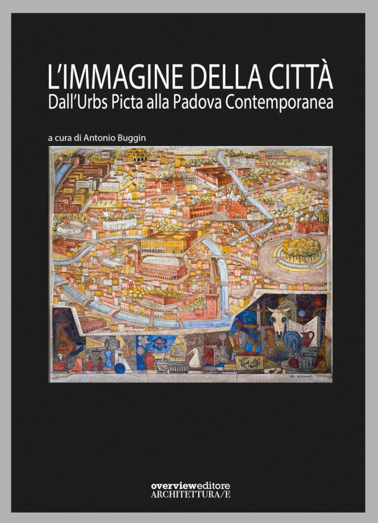 L'immagine della città. Dall'Urbs Picta alla Padova Contemporanea