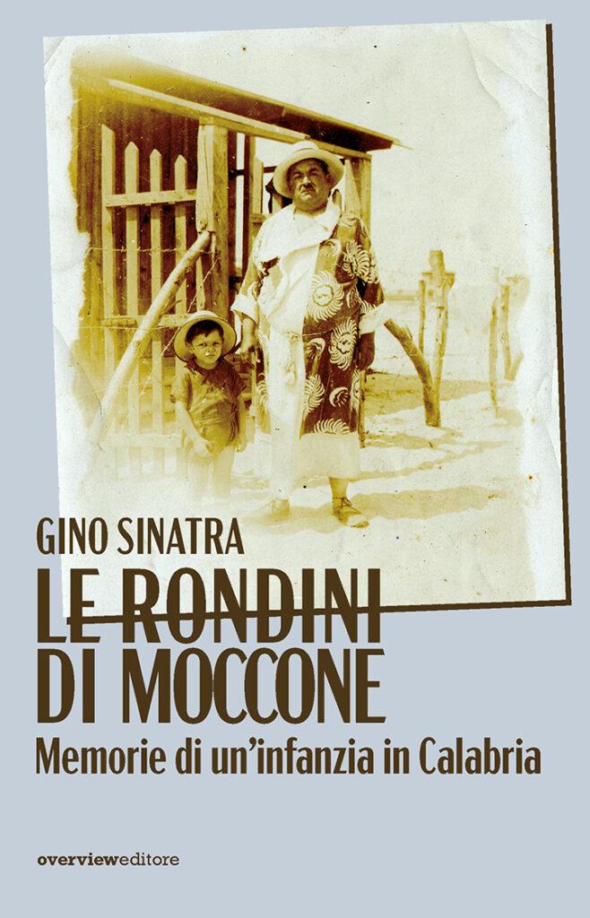 Le rondini di Moccone. Memorie di un'infanzia in Calabria